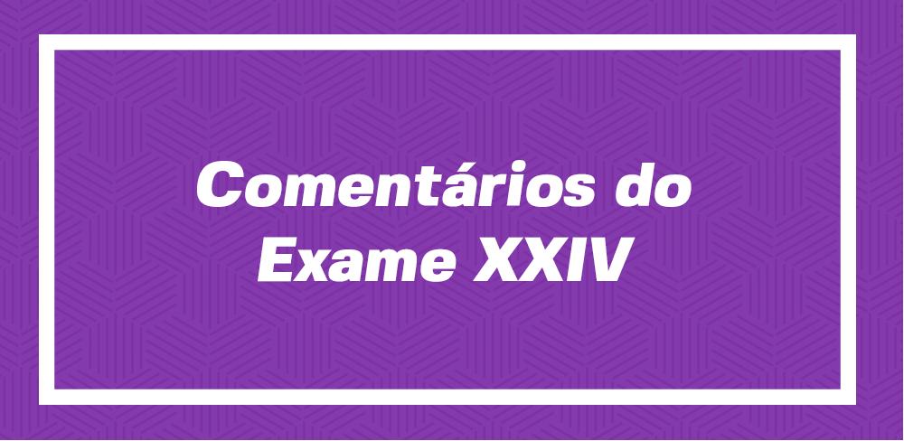 1ª fase do XXIV Exame da OAB – Prova Comentada