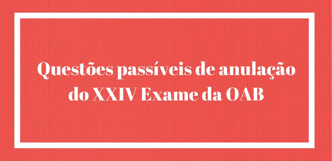 Questões passíveis de anulação do XXIV Exame da OAB