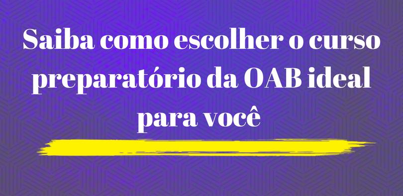 Saiba como escolher o curso preparatório da OAB ideal para você