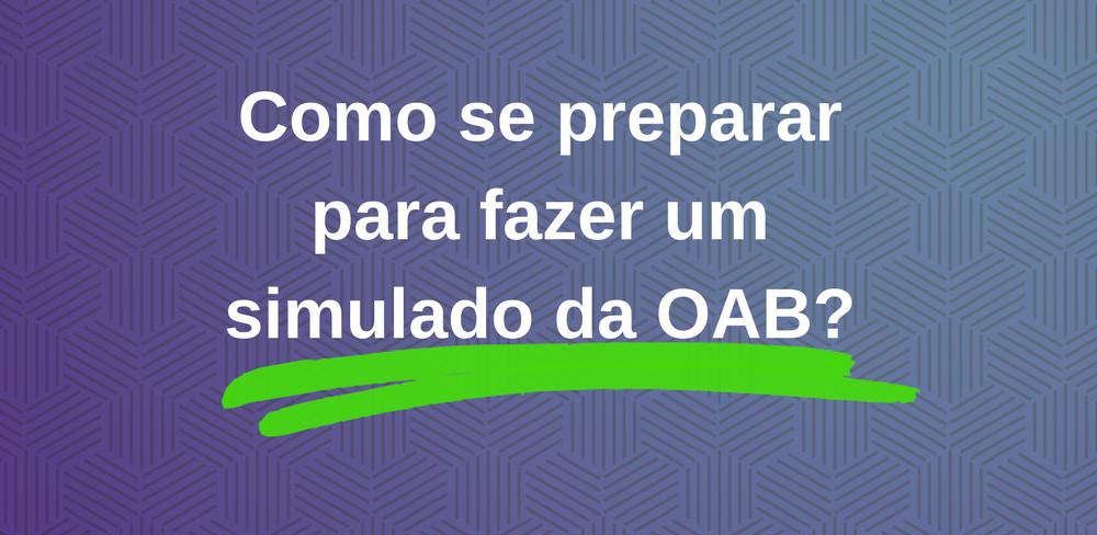 Como se preparar para fazer um simulado da OAB?