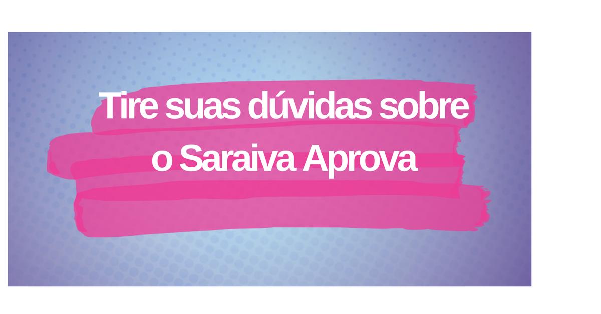 Tire-suas-dúvidas-sobre-o-Saraiva-Aprova