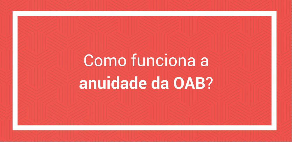 Como funciona a anuidade da OAB?