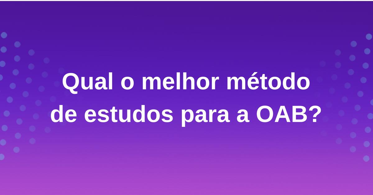 Qual o melhor método de estudos para a OAB?