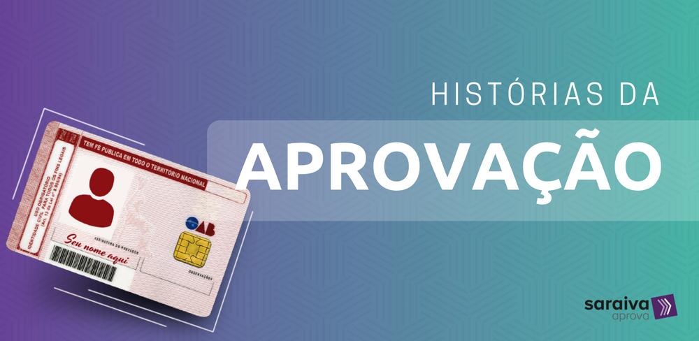 Histórias Da Aprovação: confira os depoimentos dos Aprovados na OAB!