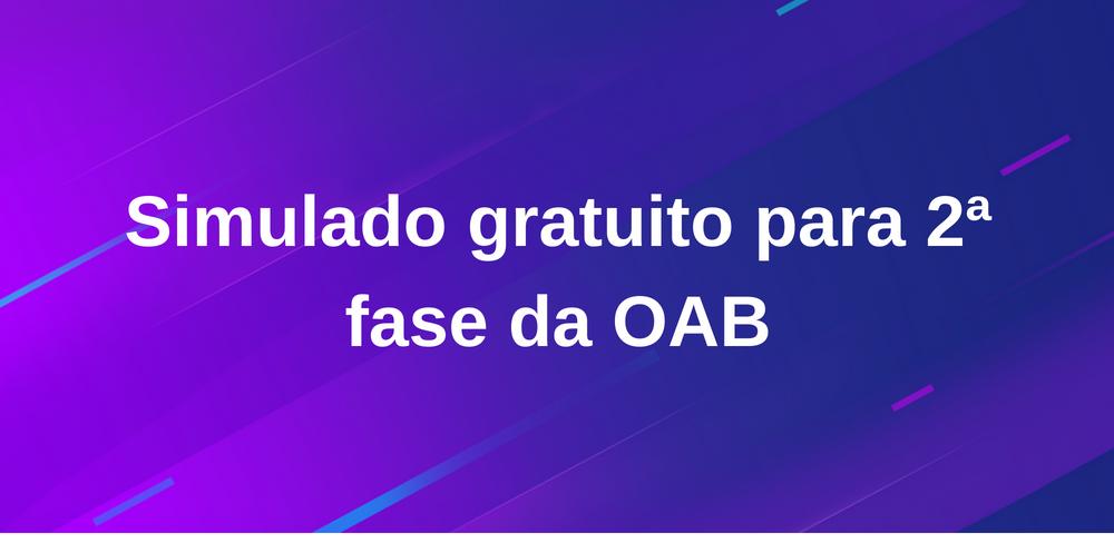 Simulado gratuito para 2ª fase da OAB