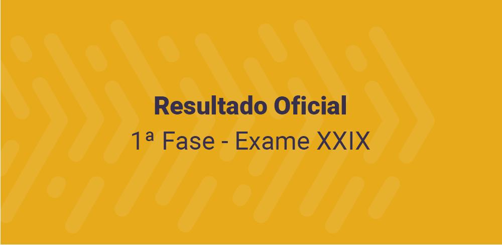 Resultado oficial Exame XXIX da OAB – 1ª fase