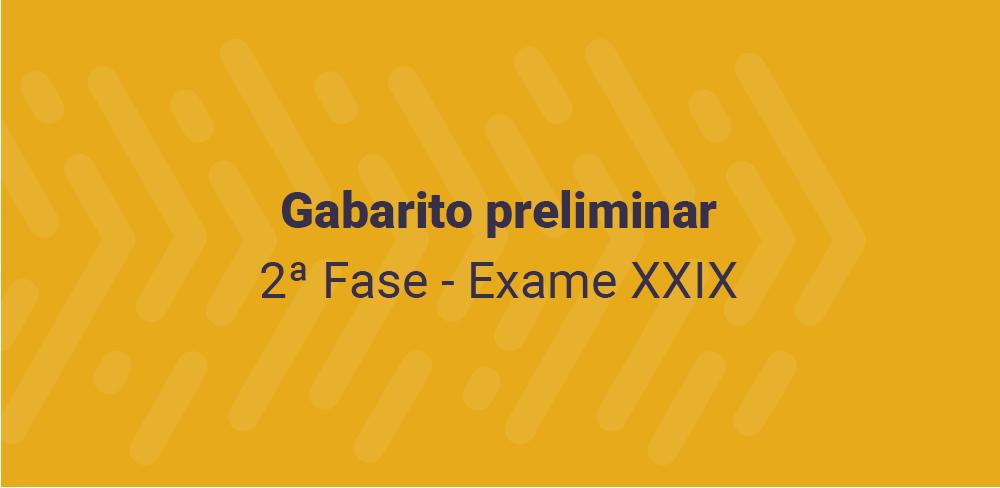 SAIU o gabarito preliminar: 2ª fase Exame XXIX