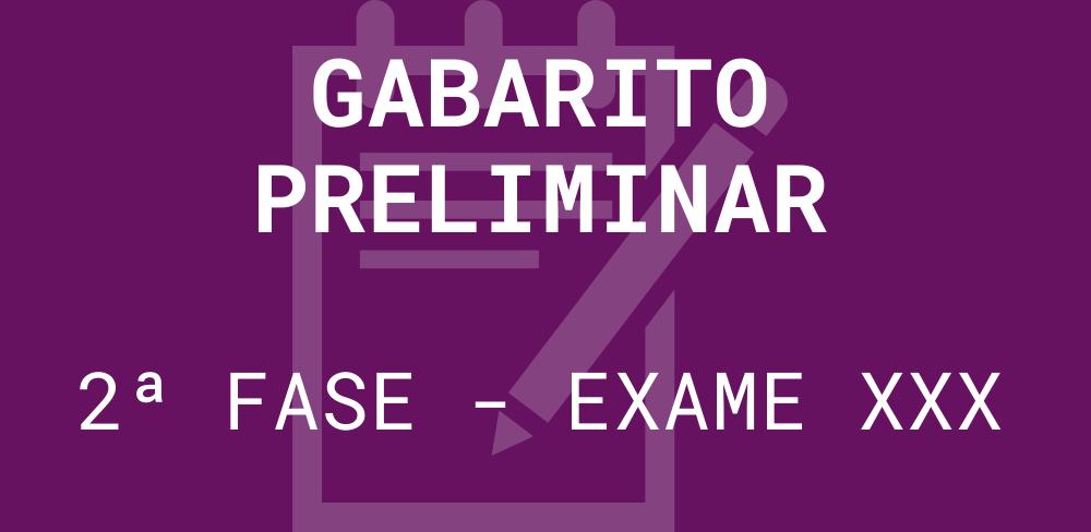 Banner gabarito preliminar 2ª fase exame XXX
