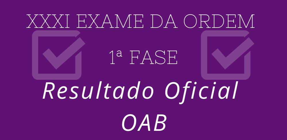 Resultado Oficial 1ª fase – Exame XXXI